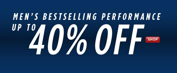 SHOP up to 40% Off Men's Performance