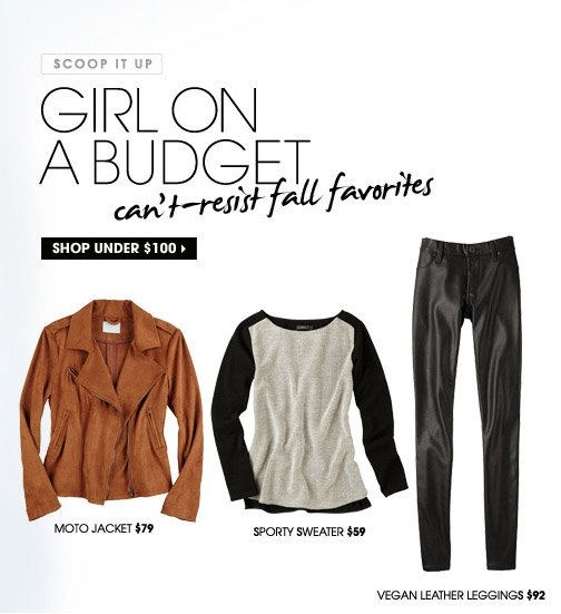 SCOOP IT UP. GIRL ON A BUDGET. SHOP UNDER $100