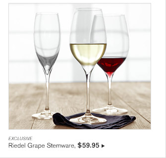 EXCLUSIVE -- Riedel Grape Stemware, $59.95