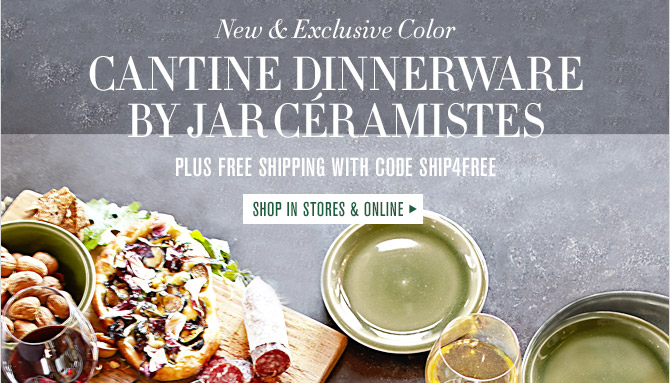 New & Exclusive Color -- CANTINE DINNERWARE BY JAR CÉRAMISTES -- PLUS FREE SHIPPING WITH CODE SHIP4FREE -- SHOP IN STORES & ONLINE