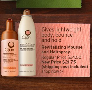Gives  lightweight body bounce and hold Revitalizing Mousse ahdn Hairspray  Regular Price 24 dollars New Price 21 dollars and 75 cents shipping cost  included SHOP NOW
