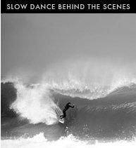 Slow Dance Behind the Scenes