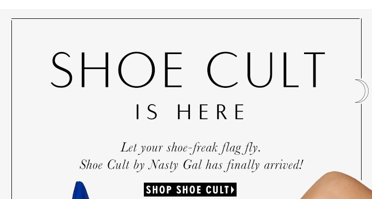 Shoe Cult Is Here