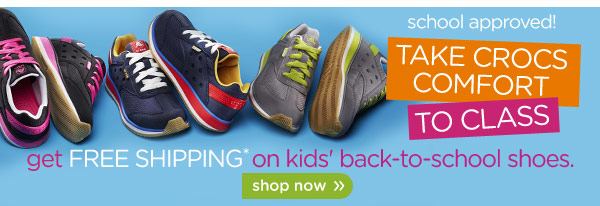 school approved! Take Crocs Comfort To Class! get Free Shipping* on kids' back-to-school shoes. shop now