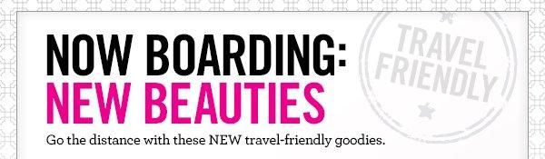 Now boarding: NEW beauties