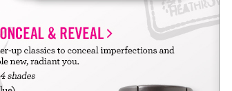 NEW Conceal & Reveal, $25 ($45 value)