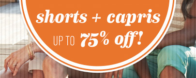 Shorts + Capris UP TO 75% off!
