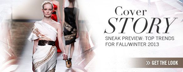Sneak preview top trends for Fall Winter 2013