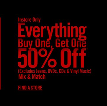 INSTORE ONLY - EVERYTHING BOGO 50% OFF IX & MATCH - FIND A STORE