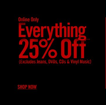 ONLINE ONLY - EVERYTHING 25% OFF*** - SHOP NOW