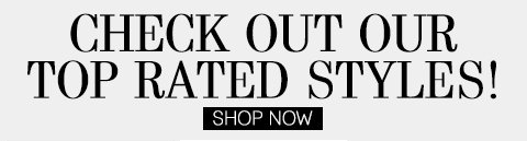 Shop Top Rated Styles!