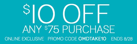 Take $10 off any online order of $75 or more
