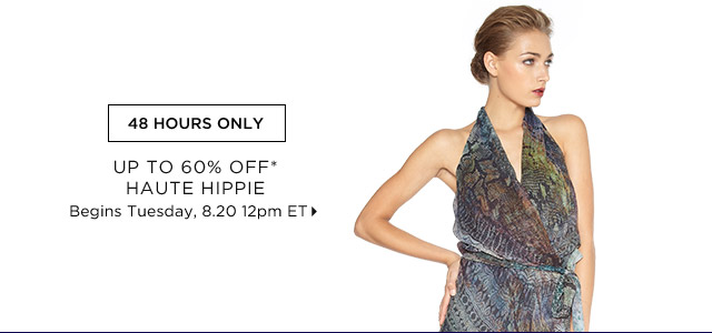 Up To 60% Off* Haute Hippie...Shop Now
