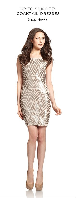 Up To 80% Off* Cocktail Dresses