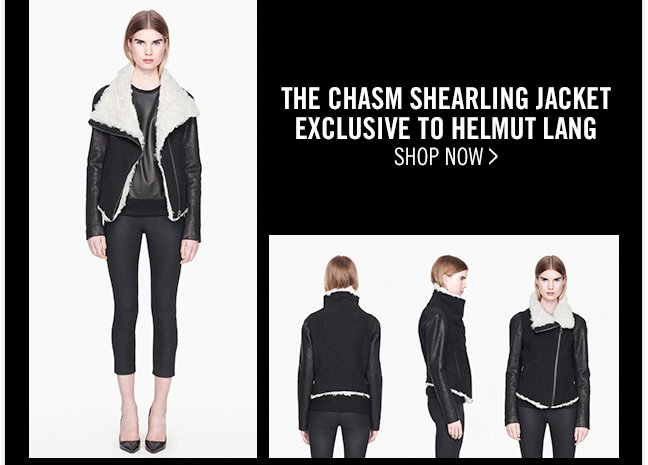 THE CHASM SHEARLING JACKET - EXCLUSIVE TO HELMUT LANG - SHOP NOW >