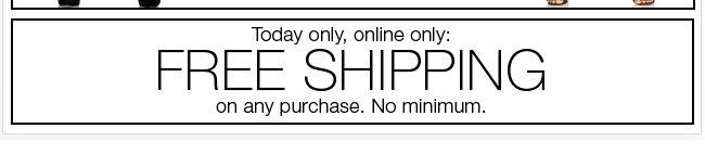 FREE SHIPPING, No Minimum! Shop Now!
