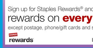 Sign up  for Staples Rewards and get rewards on everything except postage,  phone/gift cards and savings passes. Learn more.