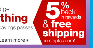 5% back  in rewards and free shipping on staples.com