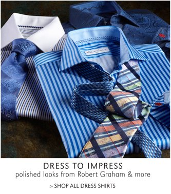 DRESS TO IMPRESS | POLISHED LOOKS FROM ROBERT GRAHAM & MORE | SHOP ALL DRESS SHIRTS