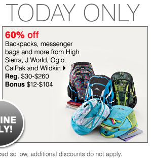 60% off Backpacks, messenger bags and more from High Sierra, J World, Ogio, CalPak and Wildkin
