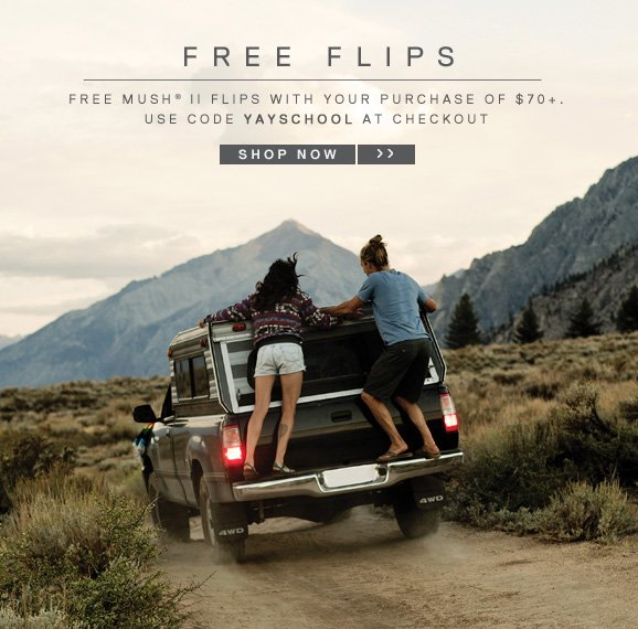 FREE FLIPS - free mush® II flips with your purchase of $70+. use code yayschool at checkout - SHOP NOW