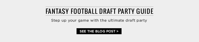 Fantasy Football draft party guide - Step up your game with the ultimate draft party. See the blog post >