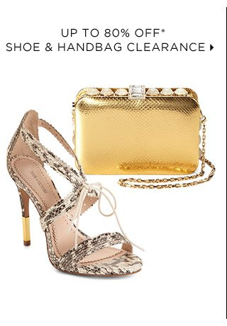 Up To 80% Off* Shoe & Handbag Clearance