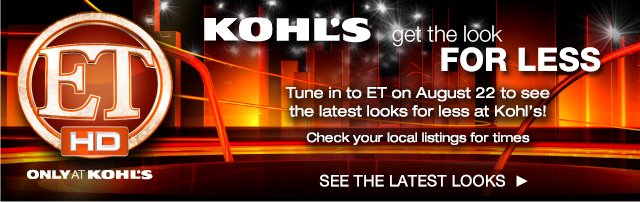 KOHL'S GET THE LOOK FOR LESS: Tune in to ET on August 22 to see the latest looks for less at Kohl's! Check your local listings for times. SEE THE LATEST LOOKS