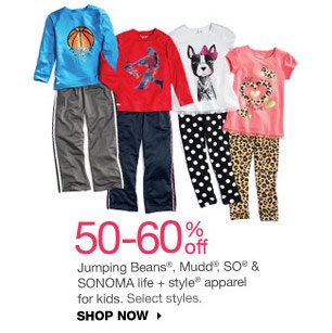 50-60% off Jumping Beans, Mudd, SO & SONOMA life + style apparel for kids. Select styles. SHOP NOW