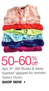 50-60% off Apt. 9, AB Studio & daisy fuentes apparel for women. Select styles. SHOP NOW