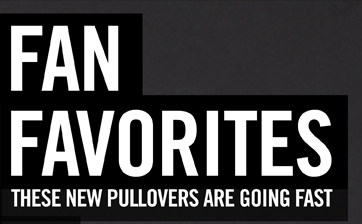 FAN FAVORITES - THESE PULLOVERS WON'T LAST LONG