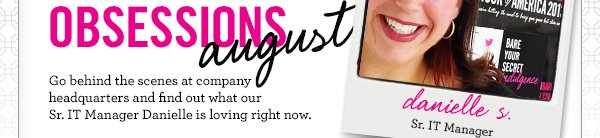 Staff Obsessions - August