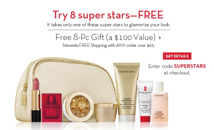 Try 8 super stars—FREE. It takes only one of these super stars to glamorize your look. Free 8-Pc Gift (a $100 Value) + Sitewide FREE Shipping with ANY order over $65. GET DETAILS.  Enter code SUPERSTARS at checkout.