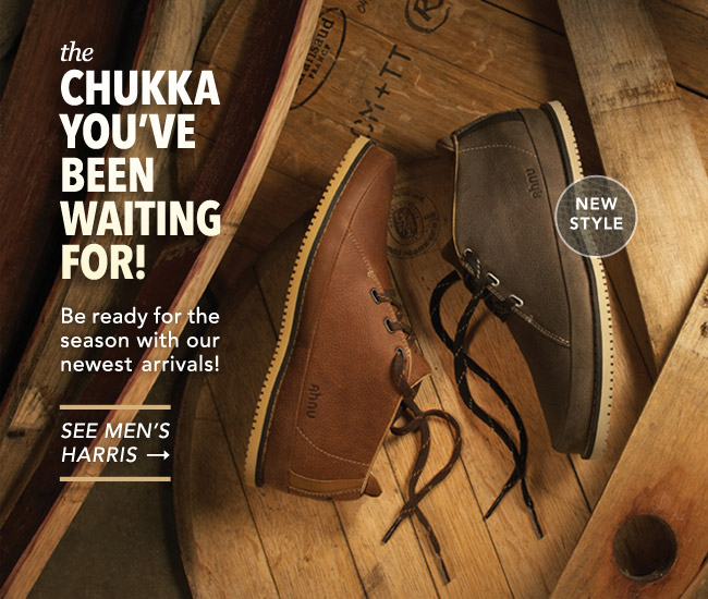 THE CHUKKA YOU'VE BEEN WAITING FOR! Be ready for the season with out newest arrivals! SEE MEN'S HARRIS