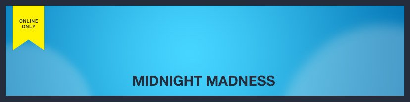 ONLINE ONLY | MIDNIGHT MADNESS