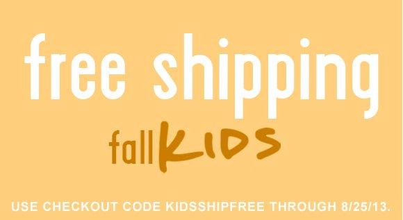 Free Shipping. Fall Kids. Code KIDSSHIPFREE.