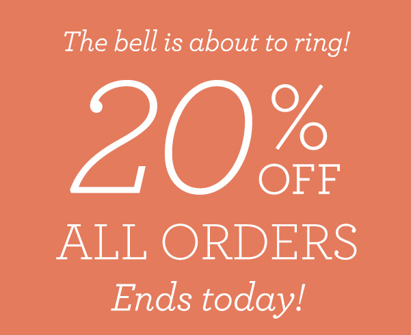 Last day to save 20%: Classes start soon!