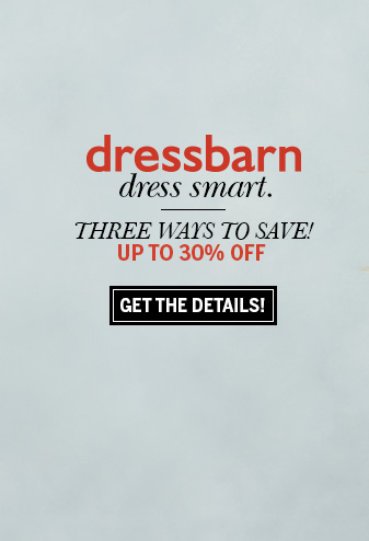 dressbarn. dress smart. Three Ways to Save! Up to 30% off. Get the details!