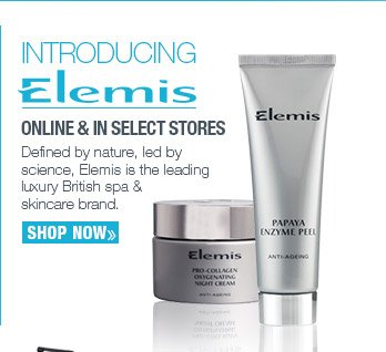 Itroducing Elemis. Online and in select stores. SHOP NOW