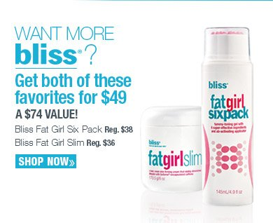 Want more BLISS? Get both of these favorites for $49! A $74 value! SHOP NOW