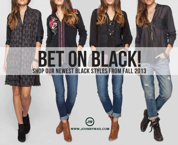 Bet on Black - select styles from 2013