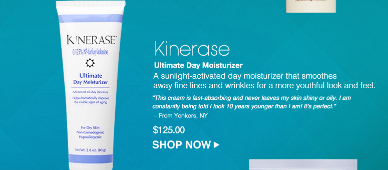 """Kinerase Ultimate Day Moisturizer A sunlight-activated day moisturizer that smoothes away fine lines and wrinkles for a more youthful look and feel.  """"This cream is fast-absorbing and never leaves my skin shiny or oily. I am constantly being told I look 10 years younger than I am! It's perfect."""" – From Yonkers, NY $125.00 Shop Now>>"""