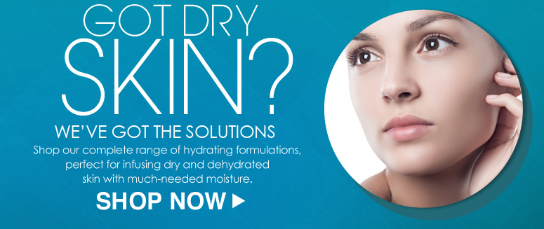 Got Dry Skin? We've Got The Solutions Shop our complete range of hydrating formulations, perfect for infusing dry and dehydrated skin with much-needed moisture.   Shop Now>>