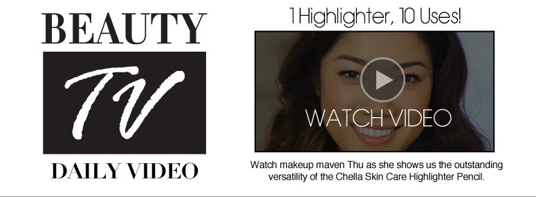 Beauty TV Daily Video 1 Highlighter, 10 Uses! Watch makeup maven Thu as she shows us the outstanding versatility of the Chella Skin Care Highlighter Pencil.  Watch Video>>