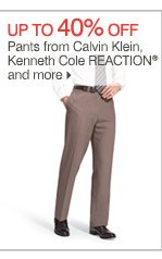 Up to 40% off  Pants from Calvin Klein, Kenneth Cole REACTION® and more
