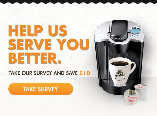Save $10 And help us serve you better.