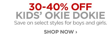 30-40% OFF KIDS' OKIE DOKIE Save on select styles for boys and  girls. SHOP NOW ›