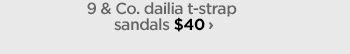 9 & Co. dailia t-strap sandals $40 ›