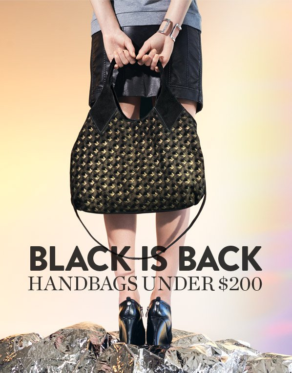 BLACK IS BACK - HANDBAGS UNDER $200