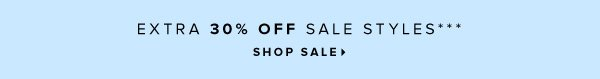 Extra 30% Off Sale Styles*** - - Shop Sale